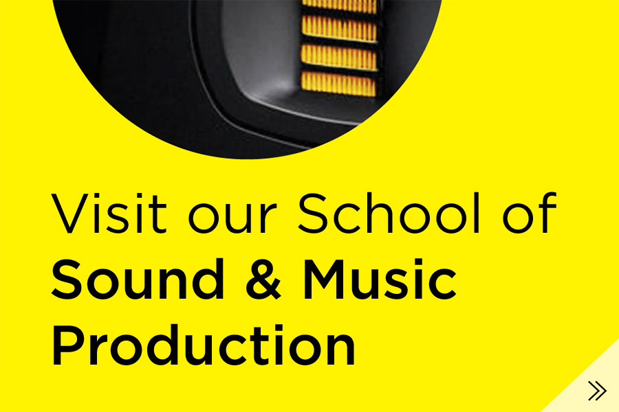 Visit our School of Sound & Music Production